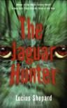 The Jaguar Hunter - Lucius Shepard