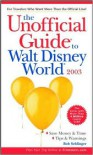 The Unofficial Guide to Walt Disney World 2003 - Bob Sehlinger