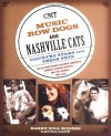 Music Row Dogs & Nashville Cats: Country Stars and Their Pets - Karen Will Rogers, Laura Lacy