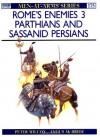 Rome's Enemies (3): Parthians and Sassanid Persians - Peter Wilcox, Angus McBride