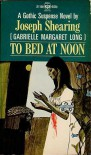 To Bed At Noon - Joseph Shearing