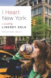 I Heart New York: A Novel - Lindsey Kelk