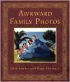 Awkward Family Photos - Mike  Bender, Doug Chernack