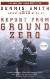 Report from Ground Zero - Dennis Smith