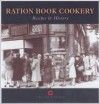 Ration Book Cookery: Recipes and History (Cooking Through the Ages) - Gill Corbishley