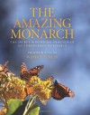 The Amazing Monarch: The Secret Wintering Grounds of an Endangered Butterfly - Windle Turley