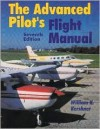 The Advanced Pilot's Flight Manual, Seventh Edition - William K. Kershner