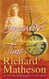 Somewhere In Time - Richard Matheson