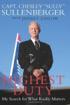 Highest Duty: My Search for What Really Matters - Chesley B. Sullenberger, Jeffrey Zaslow