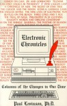 Electronic Chronicles: Columns Of The Changes In Our Time - Paul Levinson