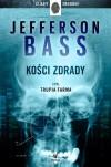 """""""Kości zdrady"""" - Jefferson Bass"""
