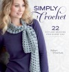 Simply Crochet: 22 Stylish Designs for Everyday - Robyn Chachula