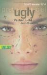 Ugly - Pretty - Special, Band 1: Ugly - Verlier nicht dein Gesicht - Scott Westerfeld