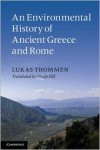 An Environmental History of Ancient Greece and Rome (Key Themes in Ancient History) - Lukas Thommen