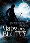 Gabe des Blutes - Jacquelyn Frank