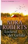 Lockruf der Gefahr - Christiane Burkhardt, Nora Roberts