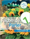 Facon de Parler 1 French for Beginners: Coursebook 5ed - Angela Aries, Dominique Debney