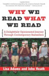 Why We Read What We Read: A Delightfully Opinionated Journey Through Bestselling Books - Lisa Adams, John Heath