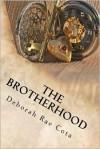 The Brotherhood - Deborah Rae Cota