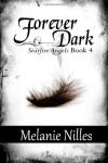 Forever Dark: Starfire Angels Book 4 - Melanie Nilles
