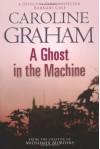 A Ghost In The Machine  - Caroline Graham