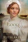 Her Good Name - Ruth Axtell
