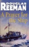 A Prayer For The Ship - Douglas Reeman