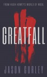 Greatfall: Part 3 - Jason Gurley