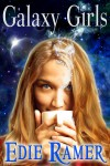 Galaxy Girls (Galaxy Girls, #1) - Edie Ramer