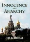 Innocence and Anarchy - John Canzanella