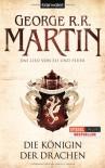 Die Königin der Drachen (Das Lied von Eis und Feuer, #6) - George R.R. Martin, Andreas Helweg