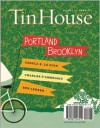 Tin House: Portland/Brooklyn - Win McCormack (Editor),  Holly MacArthur (Editor),  Rob  Spillman (Editor)