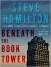 Beneath The Book Tower - Steve Hamilton