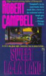 Sweet La La Land - Robert Campbell