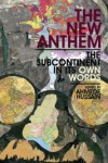 The New Anthem: The Subcontinent in Its Own Words - Ahmede Hussain, Monideepa Sahu