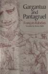 Gargantua and Pantagruel - François Rabelais, Burton Raffel