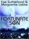 Fortunate Son - Fae Sutherland, Marguerite Labbe