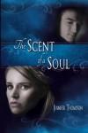The Scent of a Soul - Jennifer  Thompson