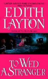 To Wed a Stranger - Edith Layton