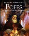 A Dark History: The Popes Vice, Murder, And Corruption In The Vatican - Brenda Ralph. Lewis