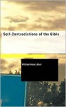 Self-Contradictions Of The Bible - William Henry Burr