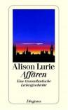 Affären. Eine transatlantische Liebesgeschichte. - Alison Lurie