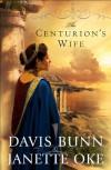 The Centurion's Wife  - Janette Oke, Davis Bunn