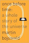 Once Before Time: A Whole Story of the Universe - Martin Bojowald
