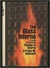 The Glass Inferno - Thomas N. Scortia, Frank M. Robinson