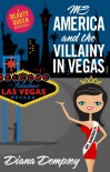 Ms America and the Villainy in Vegas - Diana Dempsey