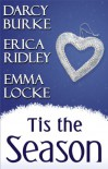 Tis the Season - 'Darcy Burke',  'Erica Ridley',  'Emma Locke'