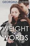 The Weight of Words - Georgina Guthrie