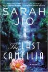 The Last Camellia - Sarah Jio, Sarah Jio