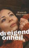 Dreigend onheil - Hannah Alexander, Willem Keesmaat